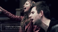 Even So Come - Passion 2015 Chris Tomlin - Cover by Tommee Profitt & Brooke Griffith