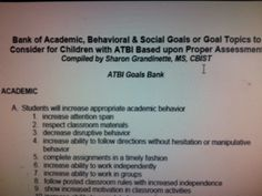 Goal Bank for Children with Acquired and Traumatic Brain Injury (ATBI). http://www.tbikansas.org/student/files/TBI%20IEP%20Goals%20Bank.pdf.  Pinned by SOS Inc. Resources.  Follow all our boards at http://pinterest.com/sostherapy  for therapy resources.
