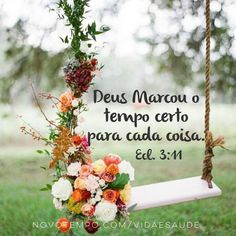 """""""Deus marcou o tempo certo para cada coisa"""""""