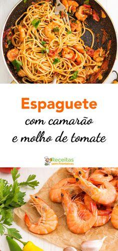 O espaguete com camarão e molho de tomate: o primeiro prato que fará você se apaixonar!