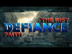 Defiance - [The Rift - Faith]