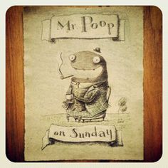 My friend Mr. Poop