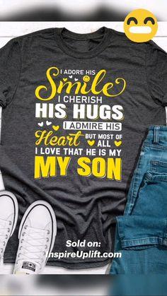 T Shirts With Sayings, Cute Shirts, Funny Tshirts, Mens Clothing Styles, Men's Clothing, I Love My Son, Perfect Boy, Slogan Tee, Shirt Designs
