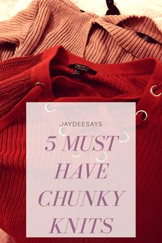 Check out my top 5 must have chunky knits for this coming autumn/fall