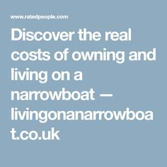 Discover the real costs of owning and living on a narrowboat — livingonanarrowboat.co.uk
