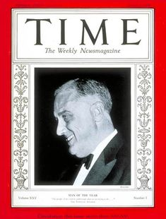 1935: TIME names U.S. President Franklin Delano Roosevelt its Man of the Year for the second time.