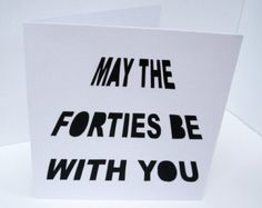 40th Birthday Card - May the Forties Be With You - Fortieth Birthday Card for a Man - Handmade Greeting Card - Paper Cut Card - Etsy UK