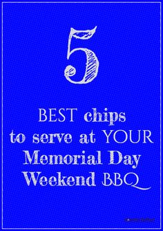 5 best chips to serve at your Memorial Day Weekend BBQ. Kettle-cooked, sure. GMO free, got that. Gluten free, check! Need ridges? Got them on the list, too.