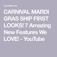CARNIVAL MARDI GRAS SHIP FIRST LOOKS! 7 Amazing New Features We LOVE! - YouTube