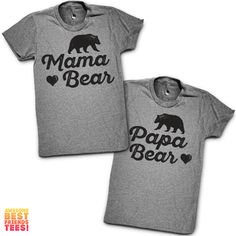 Mama Bear, Papa Bear | Couples Shirts Time for a Baby Shower? Congratulations, and we've got you covered! Shop hundreds of matching designs for you and your significant other! Check out our 3 way BFF shirts, grab a funny sarcastic tee or find the perfect gift for mom! Our shirts are guaranteed to make you laugh out loud!