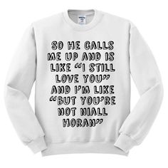 Crewneck blanc donc il m'appelle Niall Horan Sweatshirt 1D One Direction Sweater Jumper Pullover