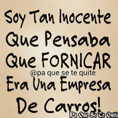 Así soy yo.... #inocenciapura buena frase de #paquesetequite