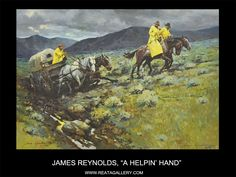 """Western Art by James Reynolds, """"A Helpin' Hand"""" Cowboy Art, Western Art, Old West, Cowboys, Westerns, Art Photography, Horses, Waterfalls, Artist"""