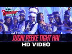 Jugni Peeke Tight Hai - Kis Kisko Pyaar Karoon Kanika Kapoor - Videosfornews.com