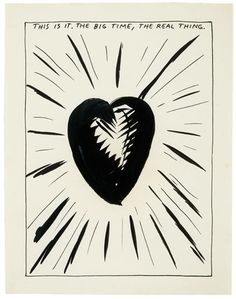 Raymond Pettibon, Untitled (This is It. The Big Time, The Real Thing.)