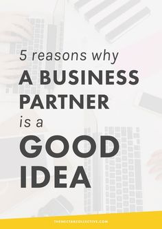 5 Reasons Why a Business Partner Is a Good Idea