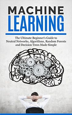 Free download artificial intelligence pdf 3rd edition book by machine learning the ultimate beginners guide for neural networks algorithms random forests and artificial intelligencedecision fandeluxe Images