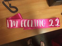 I'm feeling 22 pink birthday sash