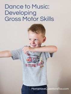 Dance to Music - Developing Gross Motor Skills for Toddlers and Preschoolers - Fun way to get the kids moving!