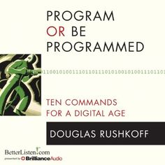 lugw program or be programmed ten commands for a digital age douglas rushkoff.