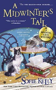 6th release in Sofie Kelly's Magical Cats Mystery Series is A Midwinter's Tail.
