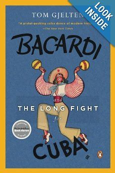 Bacardi and the Long Fight for Cuba: The Biography of a Cause: Tom Gjelten: 9780143116325: Amazon.com: Books