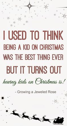 i used to think being a kid on christmas was the best thing ever but it turns out having kids on christmas is!
