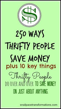 250 ways to save money on every aspect of your life. Also includes 10 key things thrifty people do over and over to save money on just about anything.
