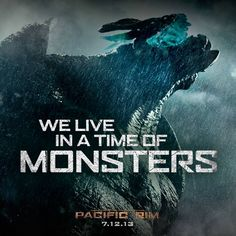 We live in a time of monsters. #PacificRim #July12th