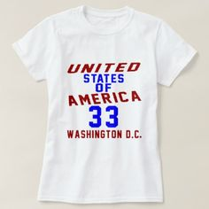 #United States Of America 33 Washington D.C. T-Shirt - #giftidea #gift #present #idea #number #33 #thirty-third #thirty #thirtythird #bday #birthday #33rdbirthday #party #anniversary #33rd