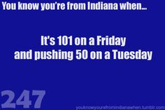You know you're from Indiana when weather change hits hard