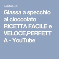 Glassa a specchio al cioccolato RICETTA FACILE e VELOCE,PERFETTA - YouTube