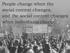 People change when the social context changes, and the social context changes when individuals change. Contexto Social, People Change, Better Life, Key, Unique Key