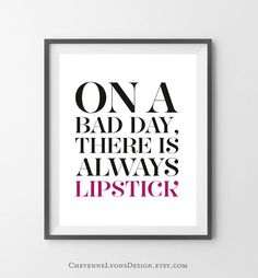 on a bad day there is always lipstick beauty quote