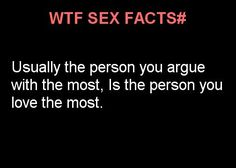 WTF SEX FACTS~ I don't agree 100% with this one. Maybe someone else does, but not me.
