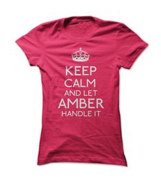 keep calm and let • Amber handle itkeep calm and let Amber handle itlifestyle