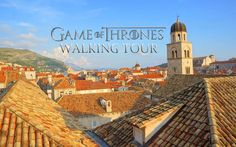 Dubrovnik Game of Thrones Walking Tour and other amazing things to do in Dubrovnik