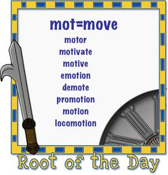 Mot is the root word for move in Latin. Many words in English are derived from this Latin word. Some are mentioned above.