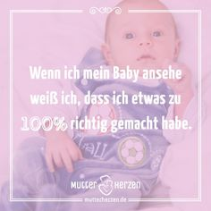 Mehr schöne Sprüche auf: www.mutterherzen.de  #baby #geburt #schwangerschaft #schwanger #wunder #richtig #glücklich #stolz #mama #mutter