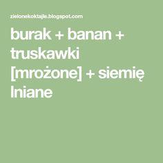 burak + banan + truskawki [mrożone] + siemię lniane