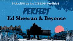 Perfect (duet) – Ed Sheeran & Beyonce – PARAÍSO de los LIBROS PerdidoS