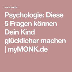 Psychologie: Diese 5 Fragen können Dein Kind glücklicher machen | myMONK.de