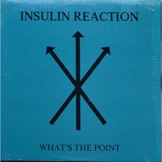 INSULIN REACTION What's The Point 33T