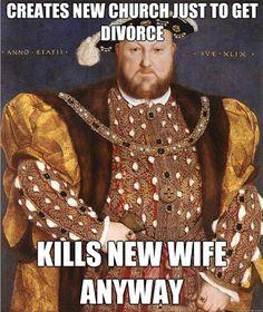 Scumbag Henry VIII Meme