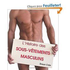 L'histoire sous-vêtements masculins - Cole Shaun