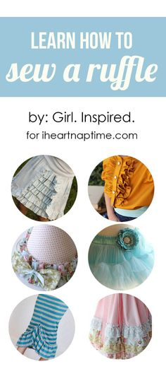 Learn how to sew a ruffle on iheartnaptime.com - great post to help with a basic ruffle and comparison between a few.