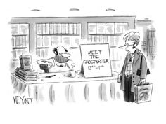 """Meet the ghostwriter."" New Yorker Cartoon by Christopher Weyant"