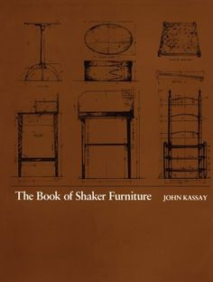 The Book of Shaker Furniture. this one is authentic, a favorite in our library.