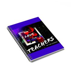 I Love the Teachers of the Cosmos Spiral Notebook - Ruled Line  ||  120 page spiral notebook with printed cover. The cover is 350gsm with paper stock of 90gsm. Available with ruled line paper. Document pocket on the inside back  https://kirsteinfineart.myshopify.com/products/i-love-the-teachers-of-the-cosmos-spiral-notebook-ruled-line?utm_campaign=crowdfire&utm_content=crowdfire&utm_medium=social&utm_source=pinterest