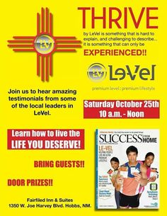 YOU'RE ALL INVITED NEXT SATURDAY TO FIND OUT MORE ABOUT THRIVE & LE-VEL!!! COME HEAR FOR YOURSELF WHAT ALL THE FUSS IS ABOUT!!! THRIVERS FROM OUR OWN COMMUNITY & SPECIAL GUESTS WILL BE THERE!!! INVITE YOUR FRIENDS & FAMILY & GO AS A GROUP!!! If you'd like to know before Saturday what THRIVE is listen to the 24 hour recorded call or go to my website www.letyz_rocks.le-vel.com